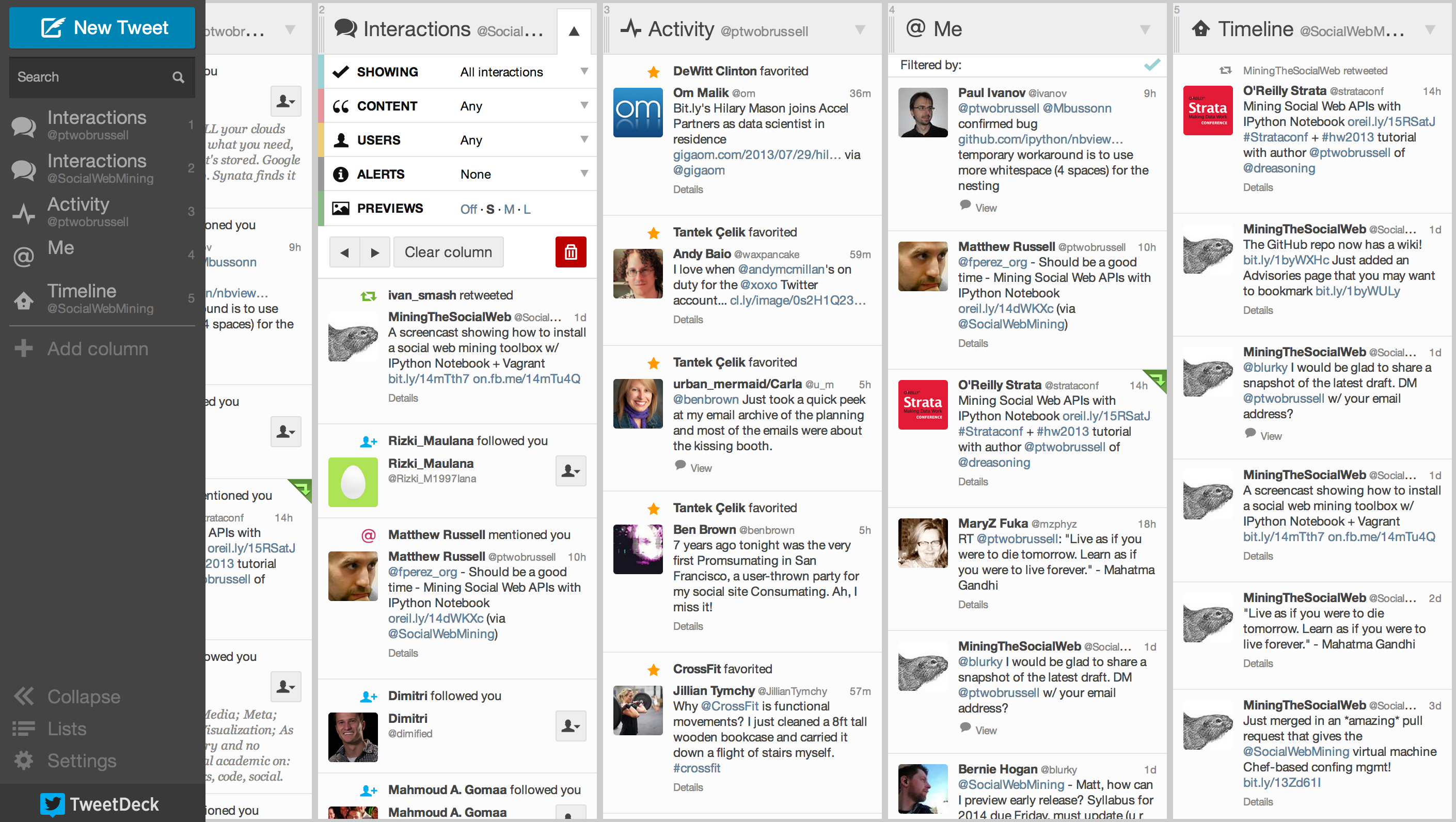 TweetDeck provides a highly customizable user interface that can be helpful for analyzing what is happening on Twitter and demonstrates the kind of data that you have access to through the Twitter API